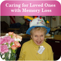 Caring for Loved Ones with Memory Loss